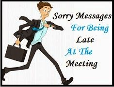 Sorry Messages For Being Late