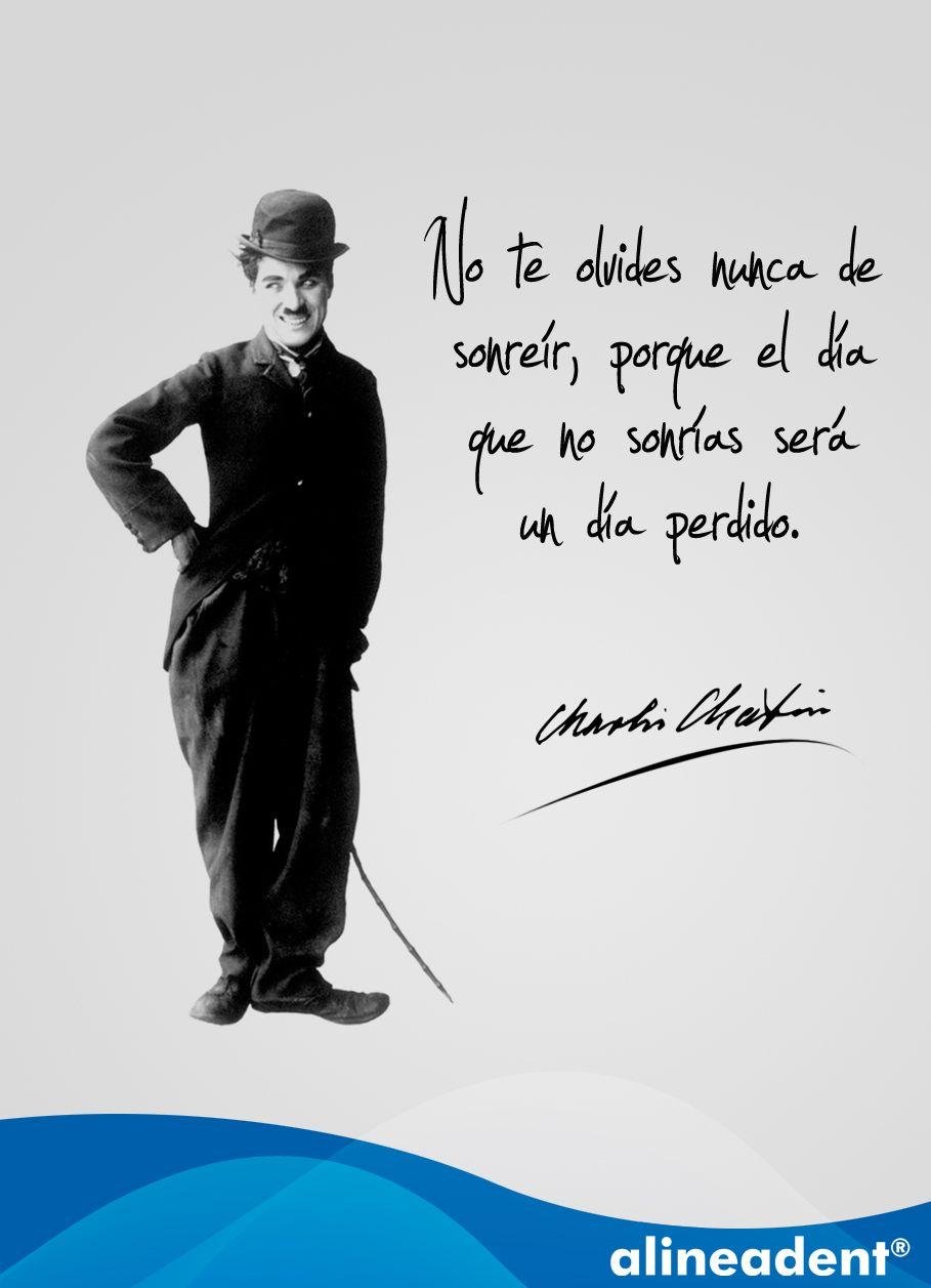 Charles Chaplin No Te Olvides De Sonreír Porque El Día