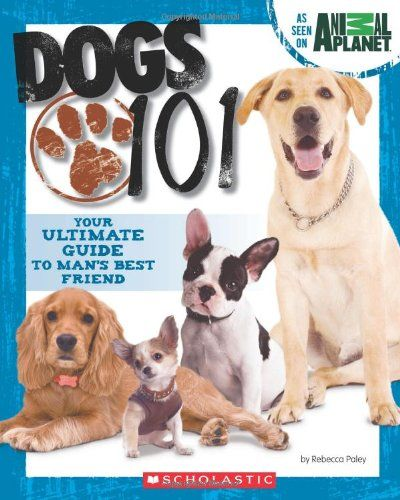Dogs 101 By Scholastic Dogs Dog Books