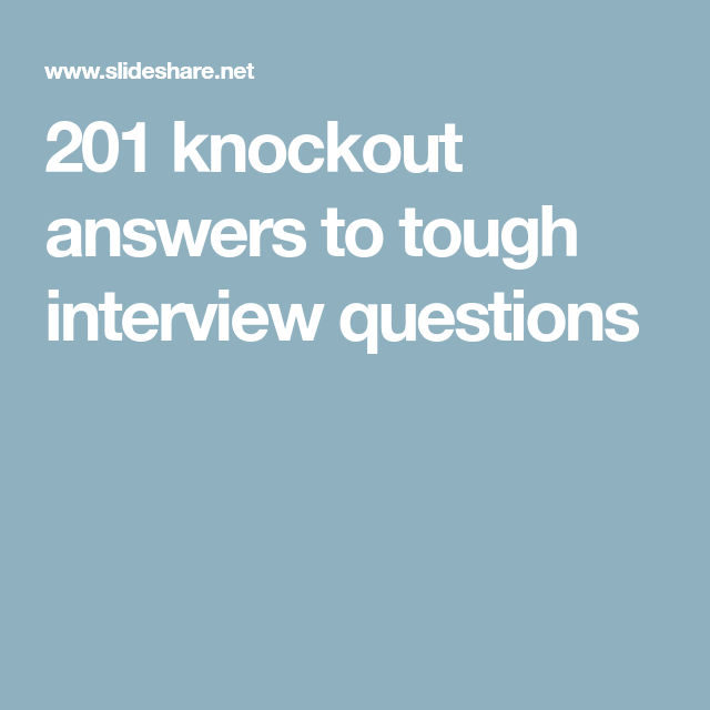 201 knockout answers to tough interview questions (With ...