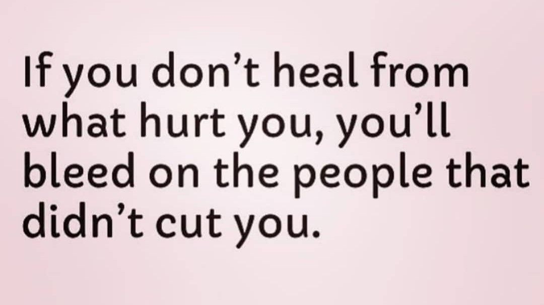 Image result for if you don't heal from what hurt you you'll bleed