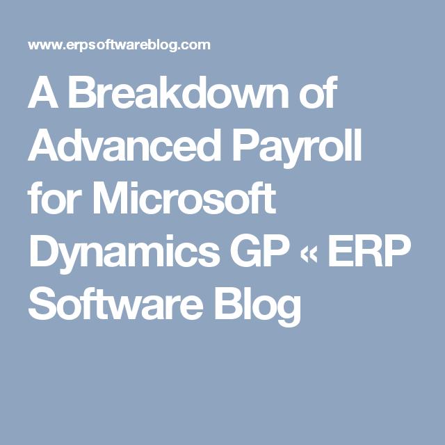 A Breakdown Of Advanced Payroll For Microsoft Dynamics Gp  Erp