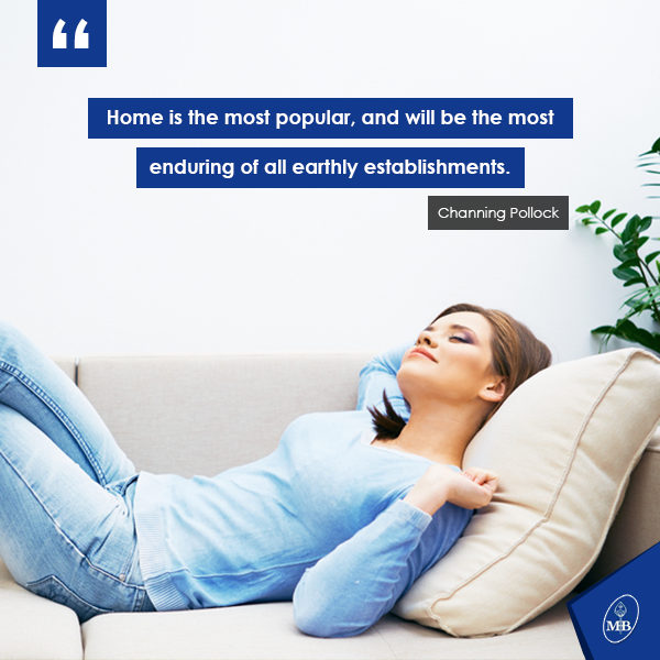 Home is the most popular, and will be the most enduring of all earthly establishments. - Channing Pollock #Quote #OwnHome #HomeSweetHome