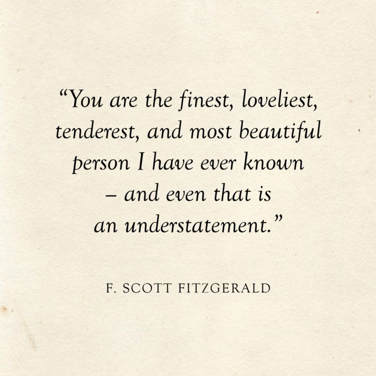 You are the finest, loveliest, tenderest, and most beautiful person I have ever know - and even that is an understatement | F. Scott Fitzgerald Quote | Literary Wedding | Love Quotes