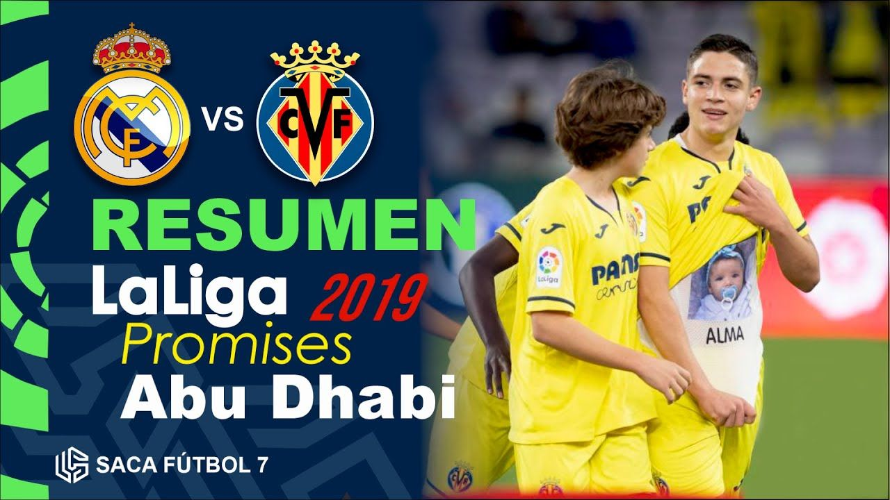 Resumen Real Madrid vs Villarreal LaLiga Promises Abu