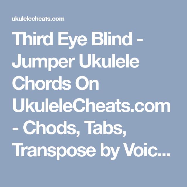 Third Eye Blind Jumper Ukulele Chords On Ukulelecheats Chods