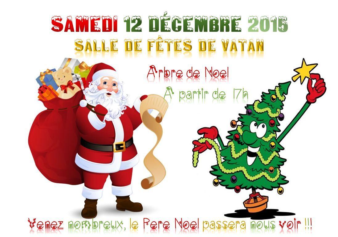 Arbre de Noël, Vatan, Salle des fêtes, Samedi 12 Décembre 2015, 17h00 > 23h30