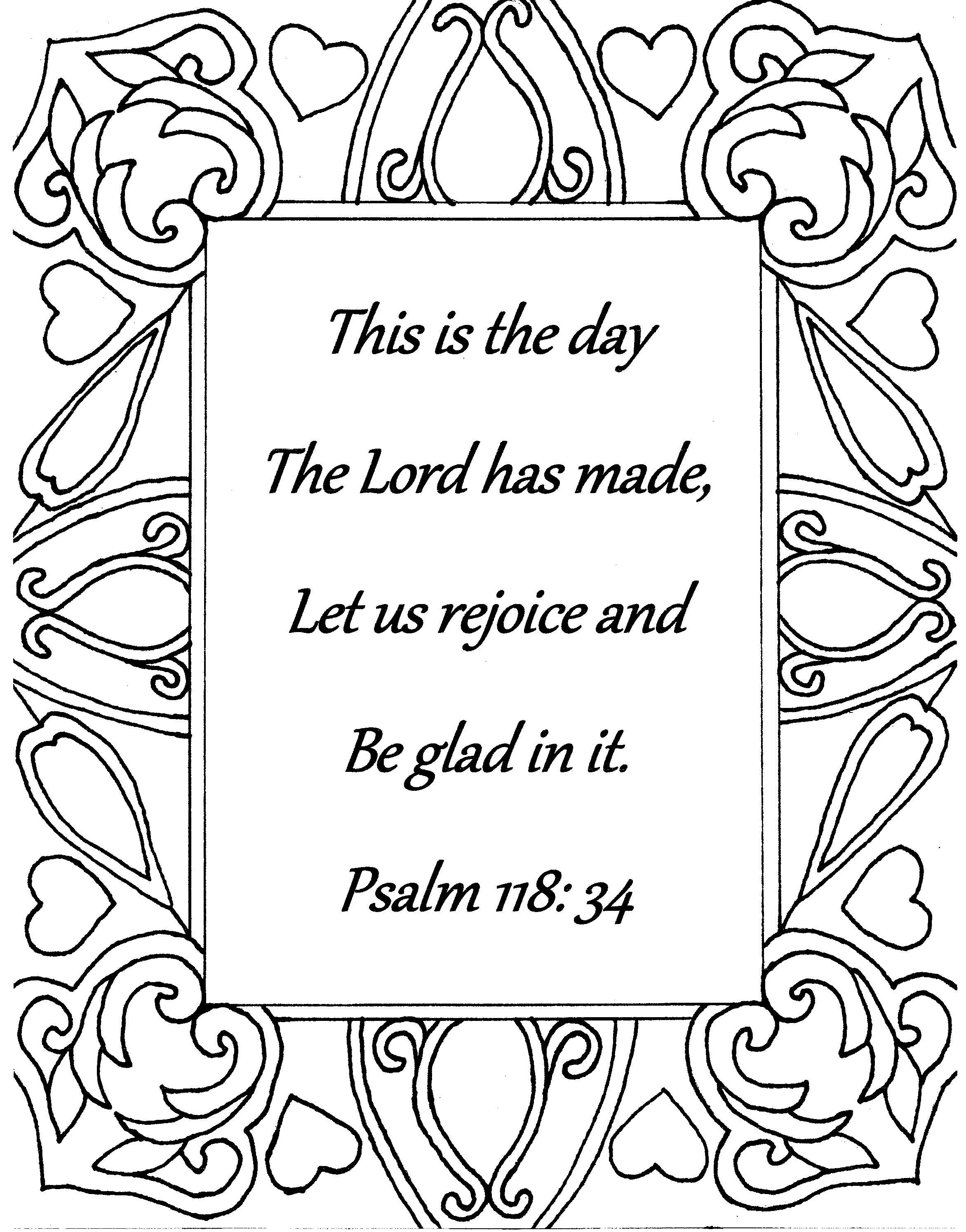 This is the day The Lord has made, Psalms 118:34, Bible