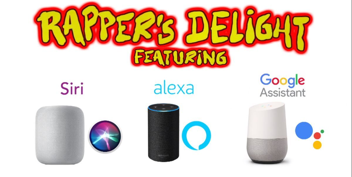 Rapper's Delight, Performed by Siri, Alexa and Google
