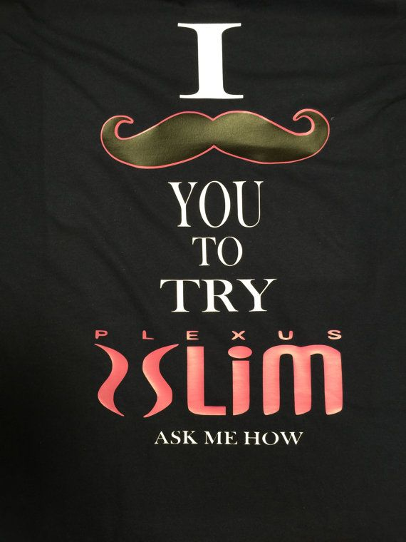 I mustache you to try Plexus Slim.....