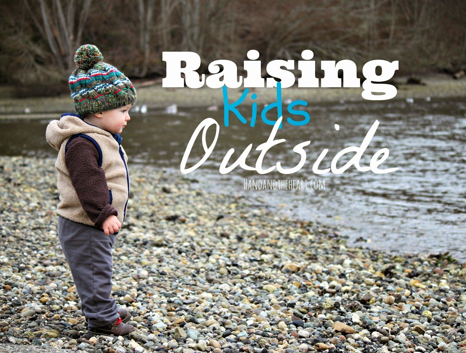 Hand Amp The Heart Raising Kids Outdoors
