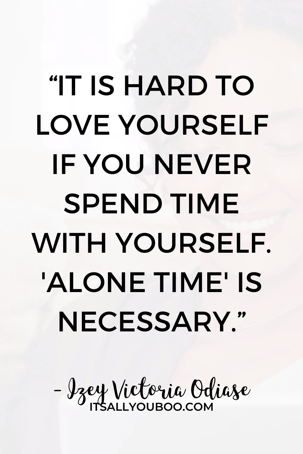 You've Got to Embrace Spending Time Alone