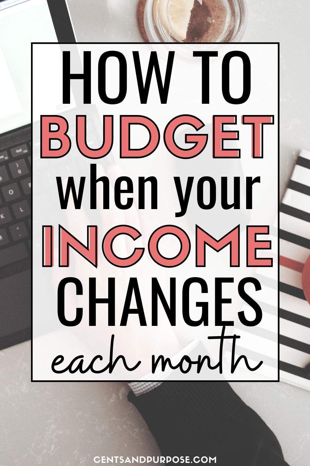 How To Budget When Your Income Changes Each Month Budgeting Budgeting Money Income