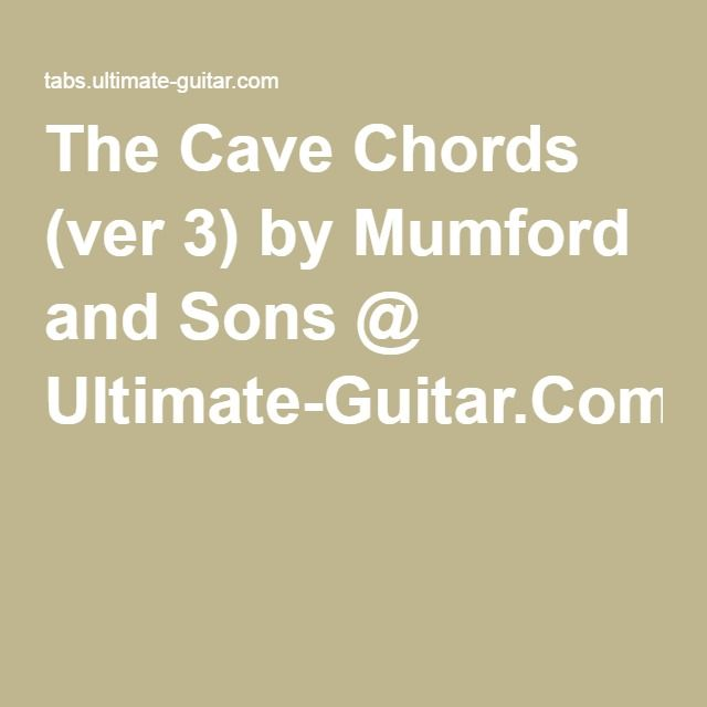 The Cave Chords (ver 3) by Mumford and Sons @ Ultimate-Guitar.Com ...