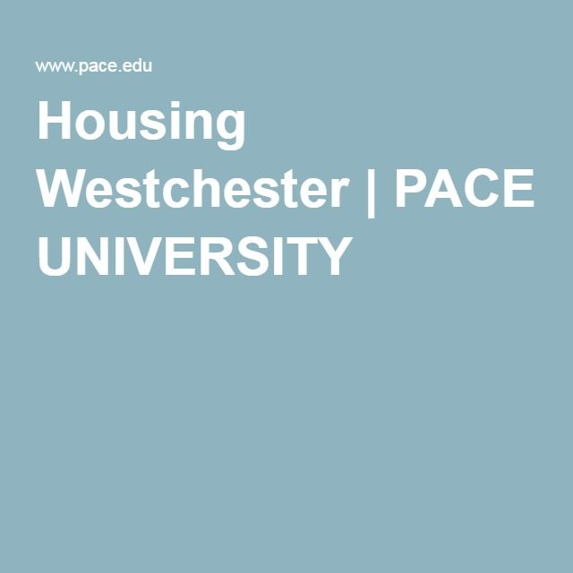 Housing Westchester | PACE UNIVERSITY | Pace! | Pace