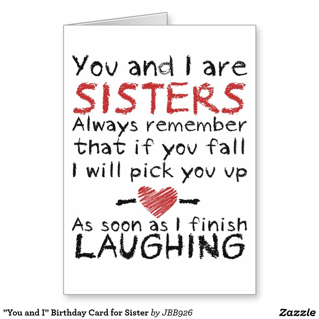 You And I Birthday Card For Sister Zazzle Com Sister Quotes Funny Quotes Picture Quotes
