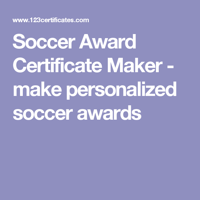 soccer award certificate maker make personalized soccer awards