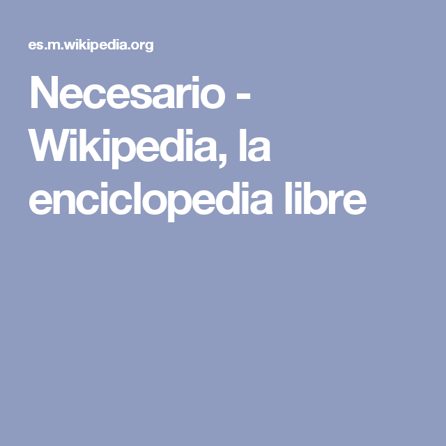 Necesario - Wikipedia, la enciclopedia libre