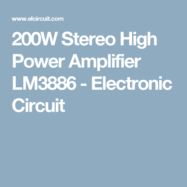 200W Stereo High Power Amplifier LM3886 - Electronic Circuit