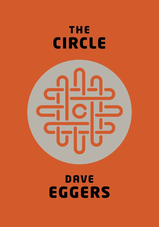 The Circleby Dave Eggers. 2013 hardback cover. The Circleis published byHamish Hamiltonon Oct 102013.