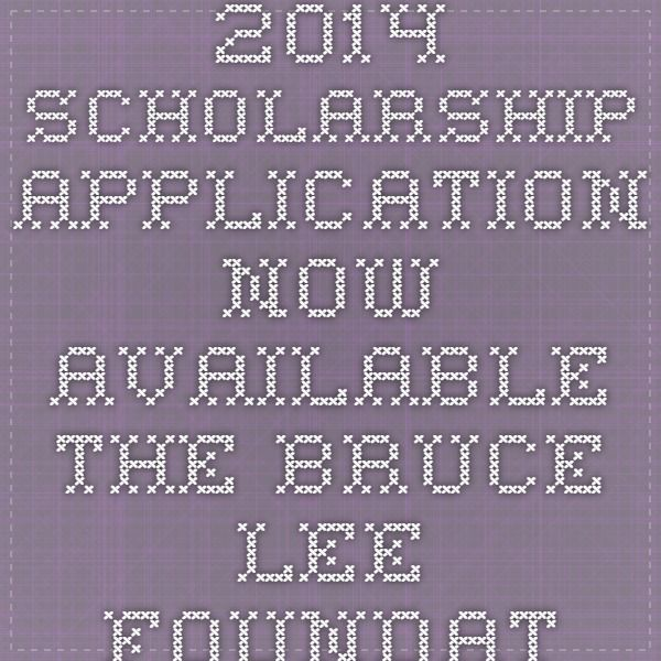 2014 Scholarship Application Now Available - The Bruce Lee