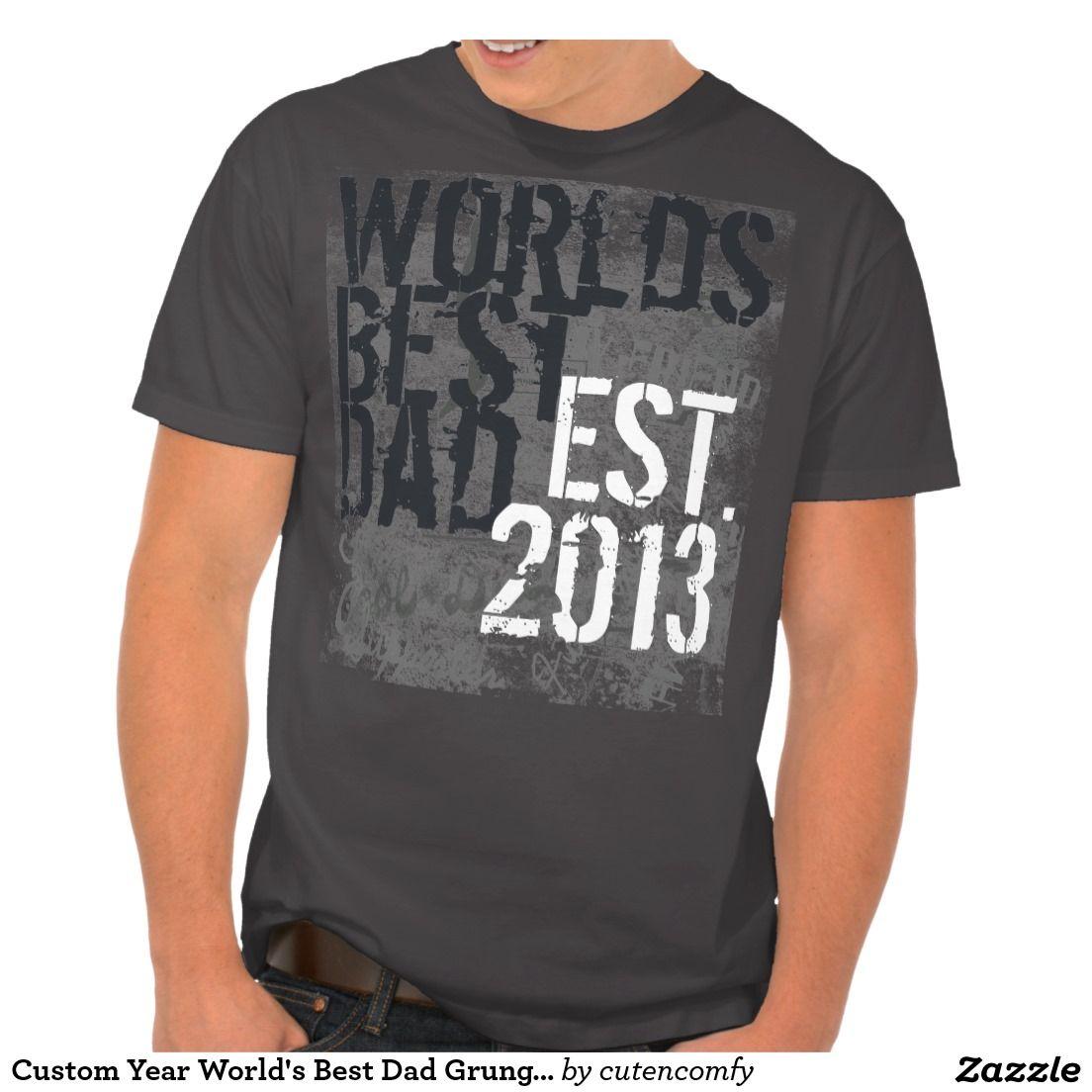 Custom Year Worlds Best Dad Grunge Fathers Day T Shirt Best