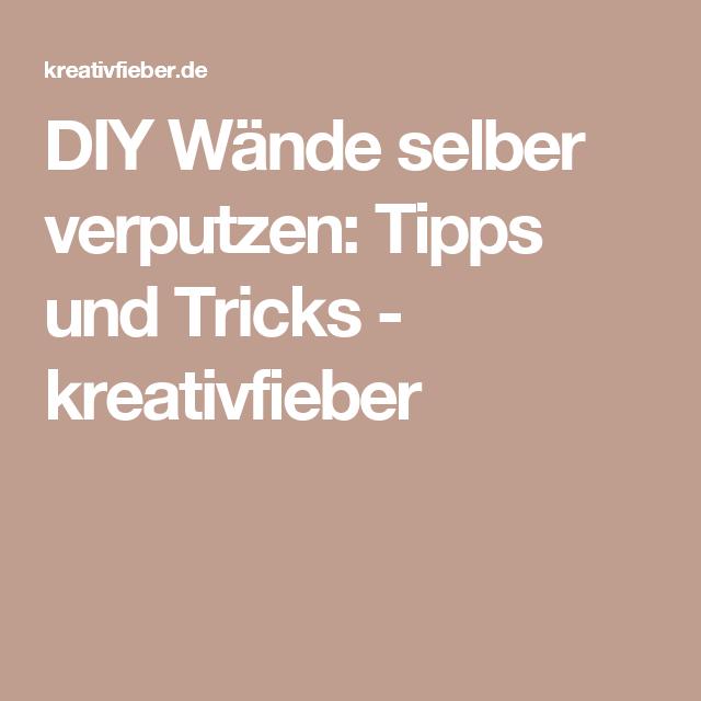 DIY Wände selber verputzen: Tipps und Tricks - kreativfieber