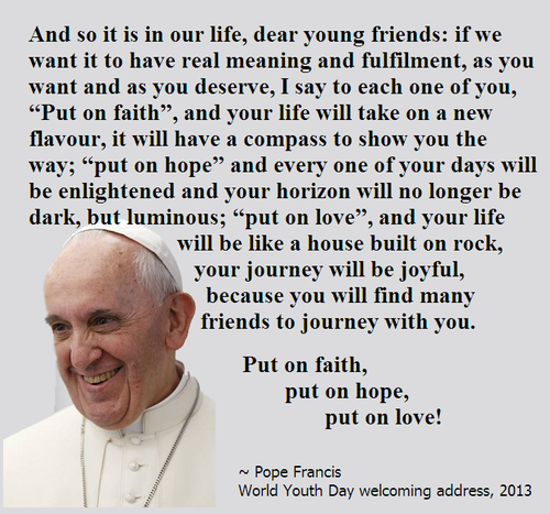 ~ Pope Francis; welcoming address WYD 2013