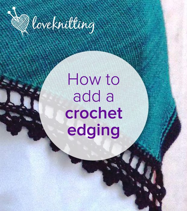 How to add a crochet edging to your knitting | Crochet, Tutorials ...