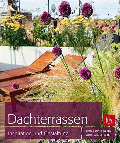 Dachterrassen: Inspiration und Gestaltung: Amazon.de: Jutta Langheineken, Wolfgang Schmid: Bücher