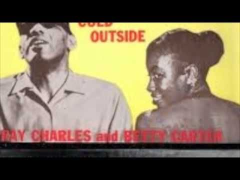 Ray Charles and Betty Carter - Baby It's Cold Outside - YouTube