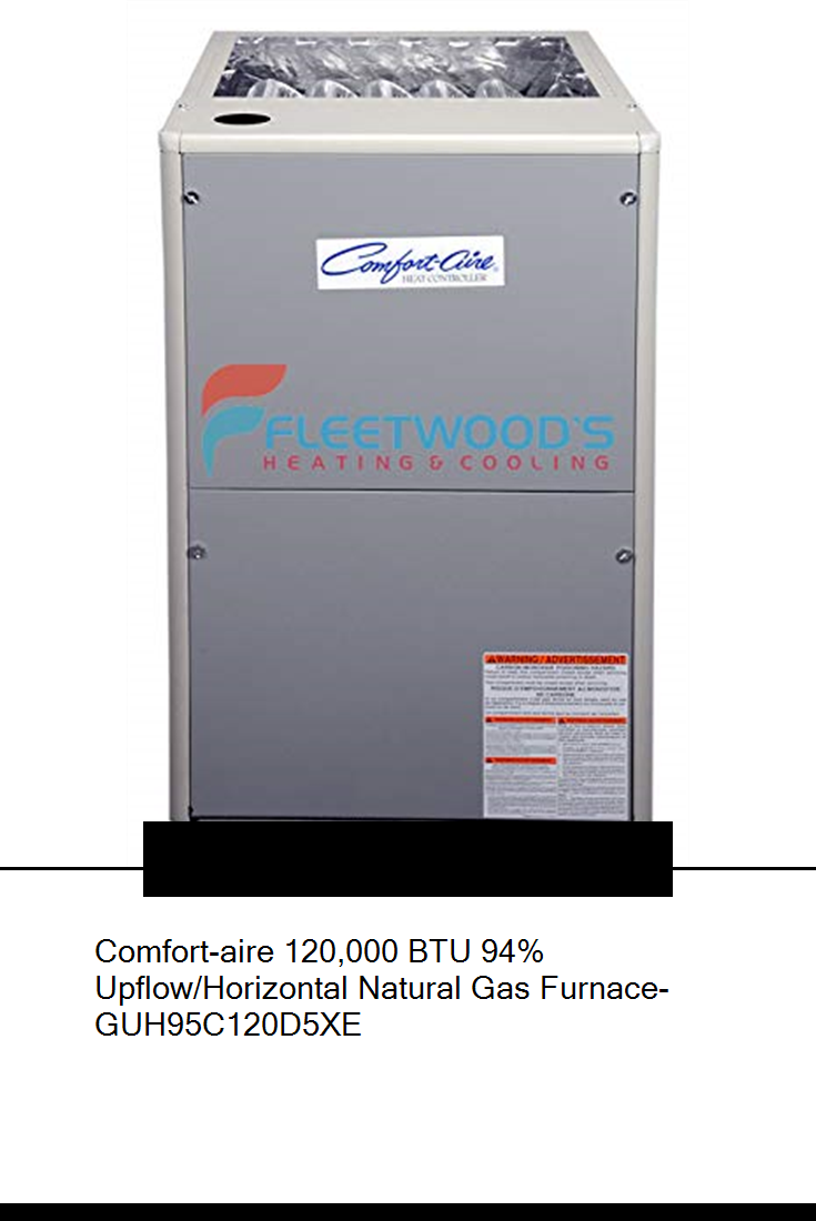 Comfort Aire 120 000 Btu 94 Upflow Horizontal Natural Gas Furnace Guh95c120d5xe Aircondition