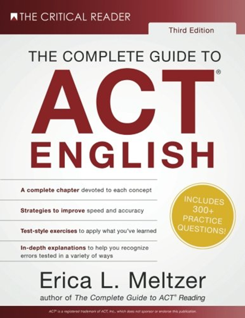 The Complete Guide To Act English 3rd Edition By Erica L Meltzer Critical Reader The Free Books Download Free Books Online Best Act Prep Book