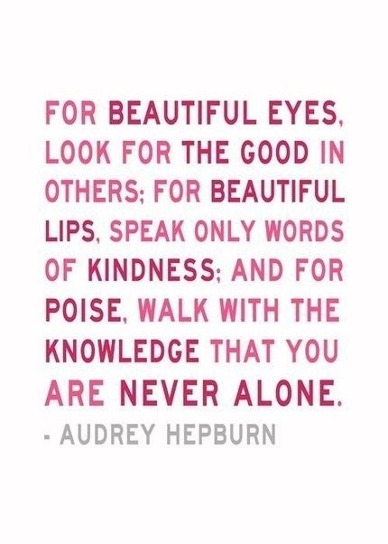 You Are Never Alone - Audrey Hepburn Quote | Quotes and lyrics