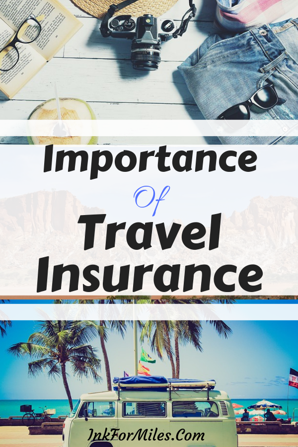 The Importance Of Travel Insurance Travel Insurance Travel