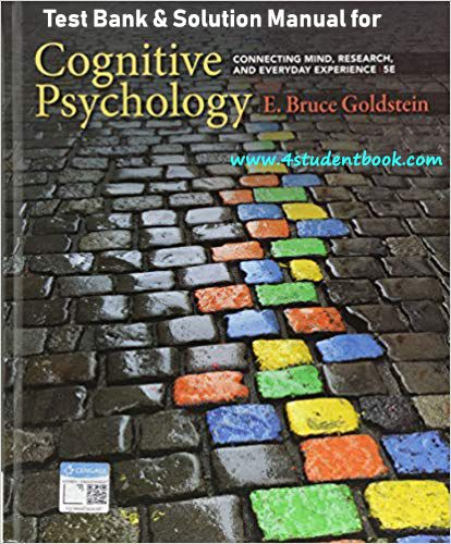 Test Bank & Solution Manual for Cognitive Psychology: Connecting ...