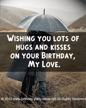 Wishing You Lots Of Hugs And Kisses On Your Birthday My Love