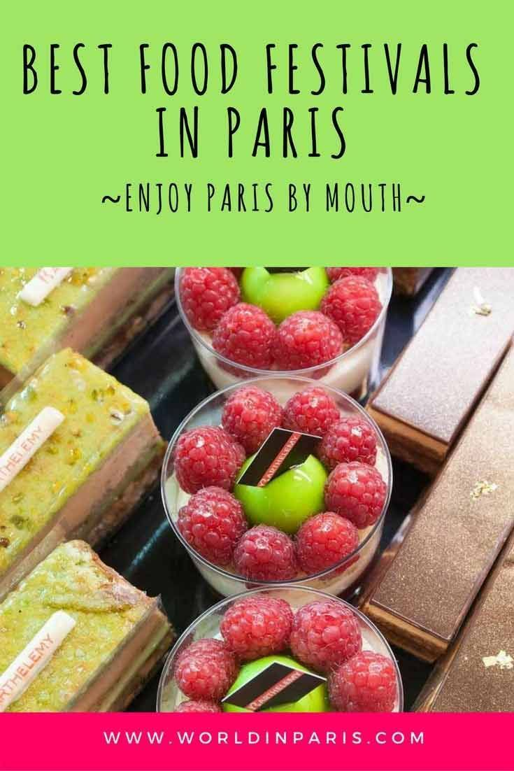 Food Festivals In Paris Don T Miss The Best Food And Wine Festivals In Paris Traditional French Food French Pastries And Food Paris Food Food Festival Food