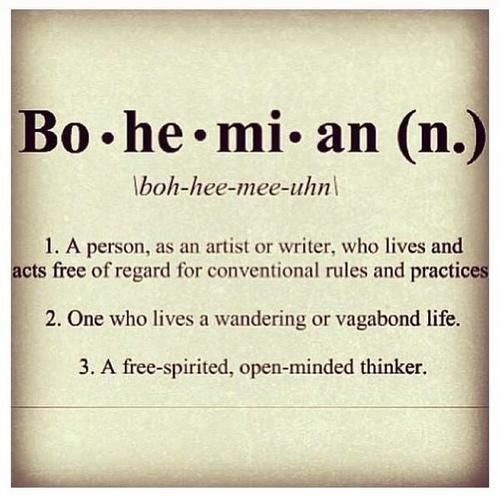 Definition of bohemian    a Free Spirited, open minded thinker