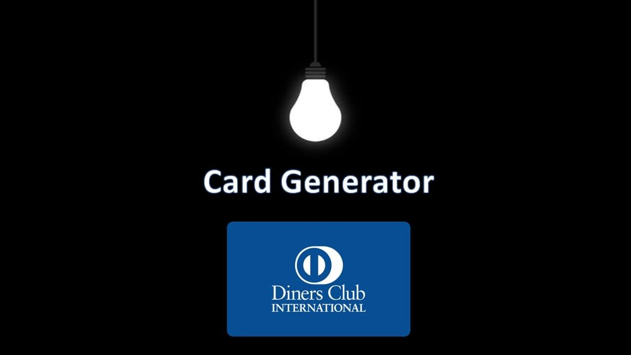 To Get The Diners Club International Credit Card Number And Details You Just Have Use Our Online Generator