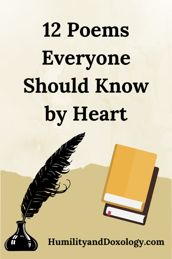 12 Poems Every Child and Adult Should Memorize and Know By Heart | Humility and Doxology