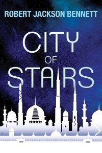 City Of Stairs Robert Jackson Bennett Sisters Book Reading City Book 1