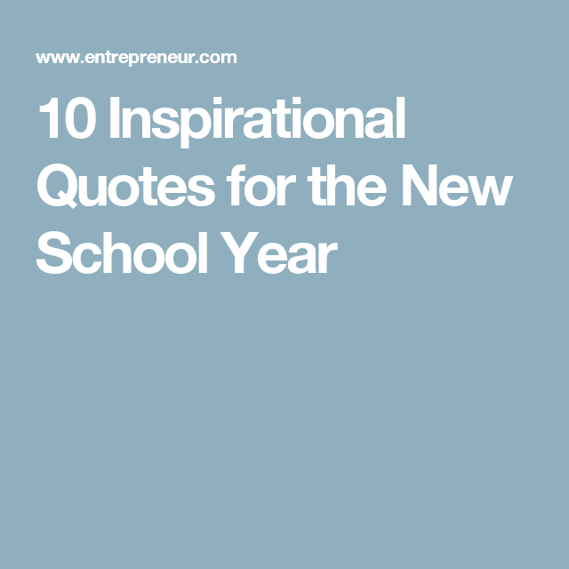 inspirational quotes for the new school year inspirational