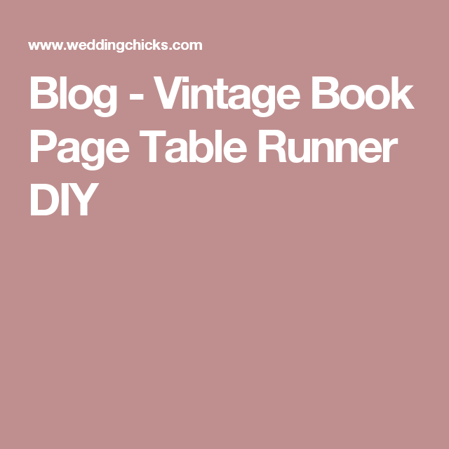 Blog - Vintage Book Page Table Runner DIY