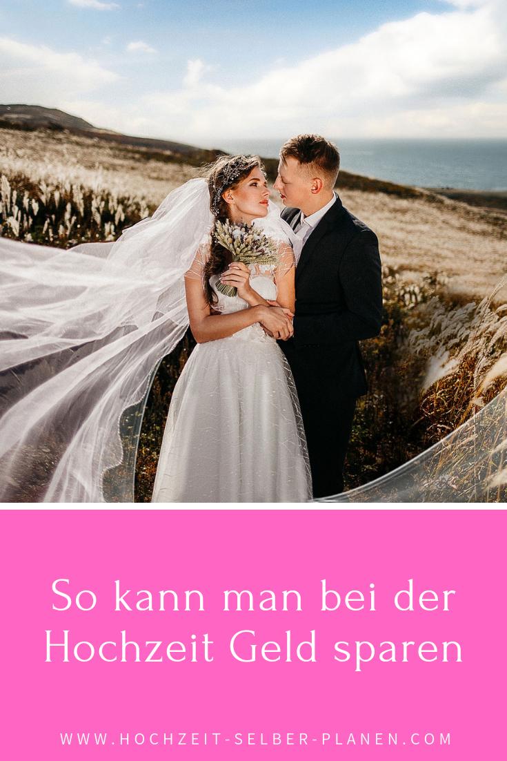 So Kann Man Bei Der Hochzeit Geld Sparen Hochzeit Budget Hochzeit Heiraten