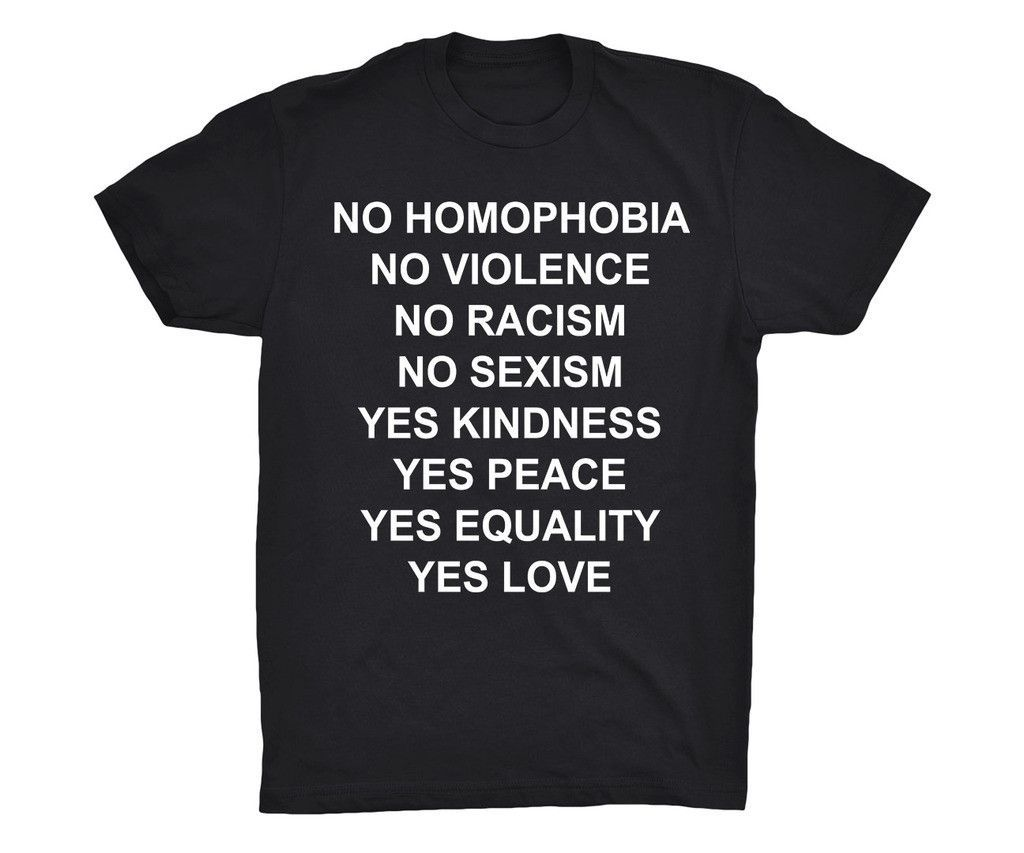 No Homophobia No Violence No Racism Shirt #feminism #feminist #shirt #girlpower #equality #girly #women #sassy #gender -- Feminist Wave