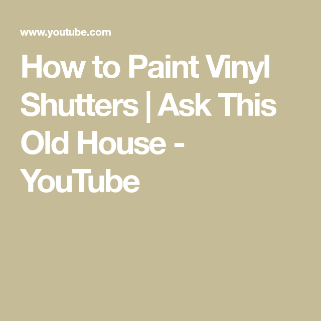 How to Paint Vinyl Shutters | Ask This Old House