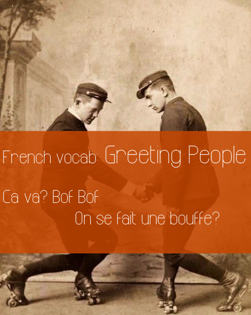French vocabulary not learned in school slang greetings learning french vocabulary not learned in school slang greetings m4hsunfo