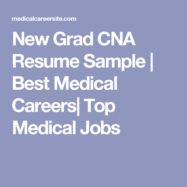 New Grad Cna Resume Sample  Best Medical Careers Top Medical
