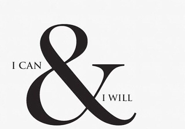I can && I will